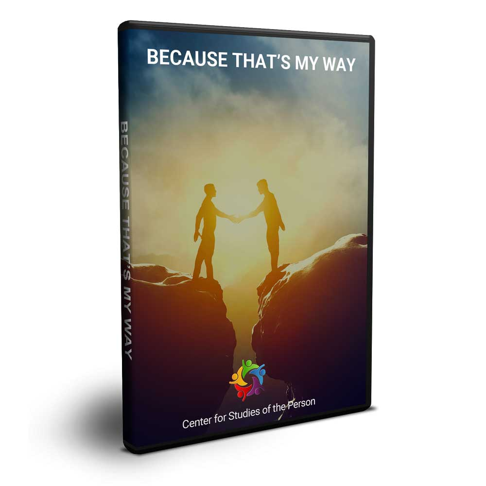 Because That's My Way DVD   Center for Studies of the Person