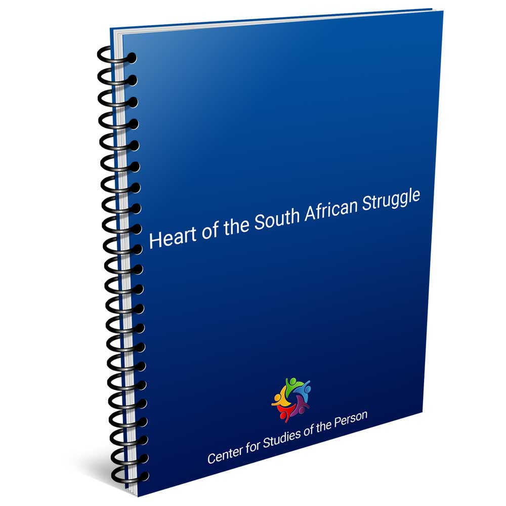 Heart of the South African Struggle   Center for Studies of the Person