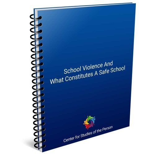 School Violence and What Constitutes a Safe School   Center for Studies of the Person