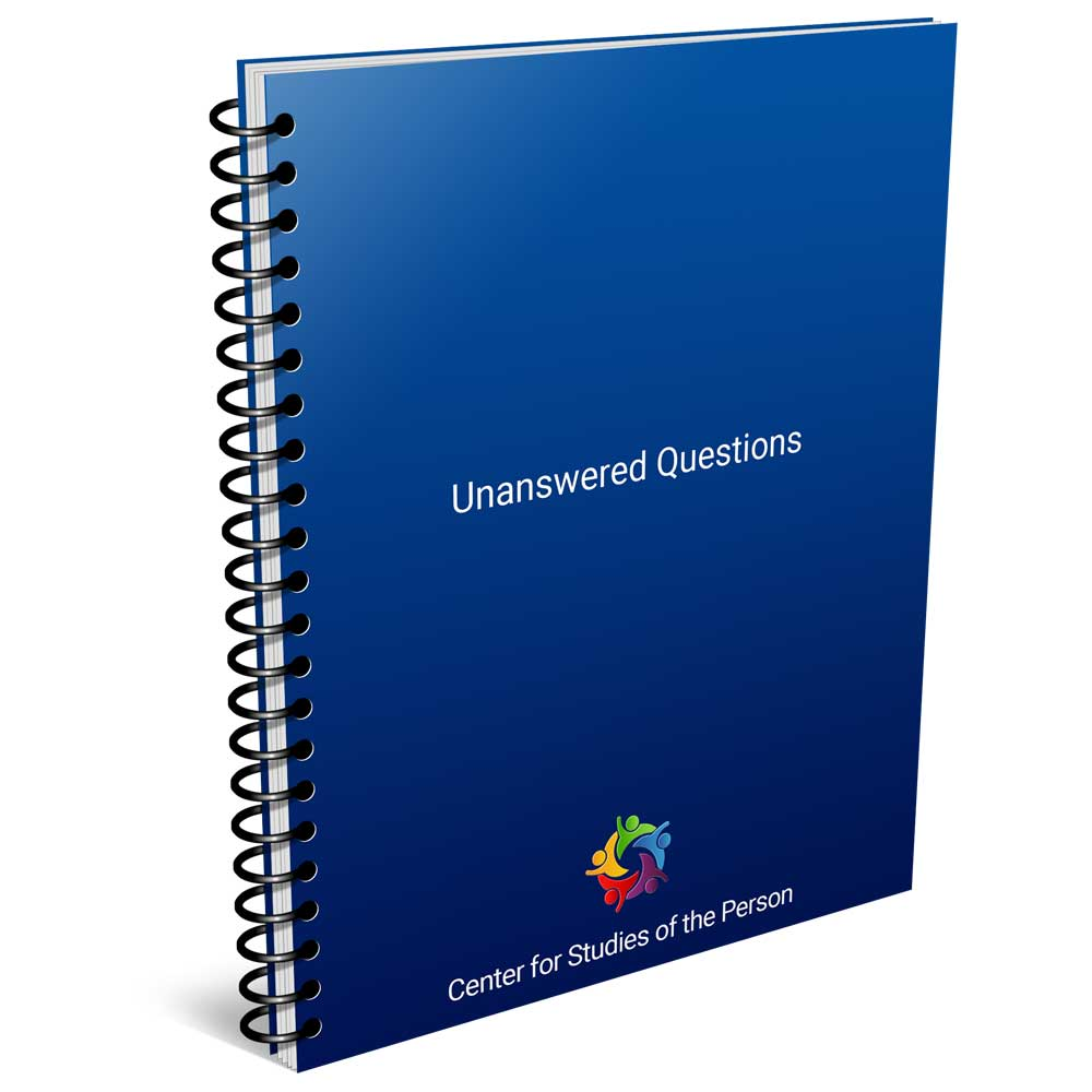 Unanswered Questions   Center for Studies of the Person